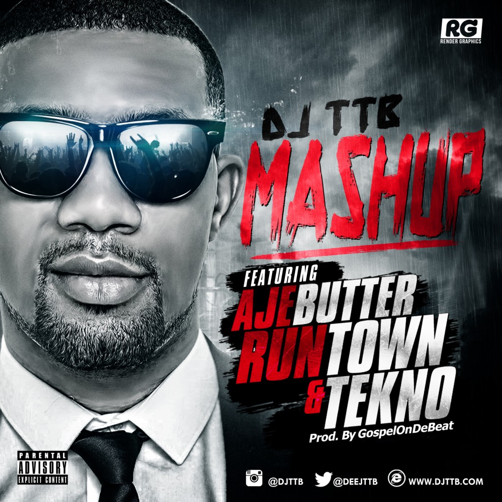 DJ TTB - Mash Up ft. Ajebutter, Runtown & Tekno [ART]