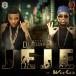 VIDEO: DJ Xclusive – Jeje ft. Wizkid