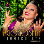 Immaculate – Gogo Baby (Prod by Tee-Y Mix)