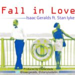 Isaac Geralds – Fall In Love ft. Stan Iyke (Prod by Laitan Dada)