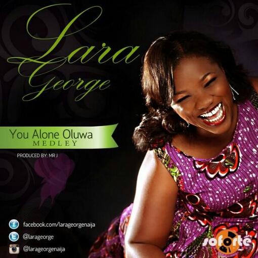 Lara George - You Alone Oluwa (Medley)-ART-tooXclusive.com