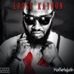 Loose Kaynon – Halleluyah