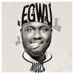 Moses (Nigerian Idol Winner) – Egwu
