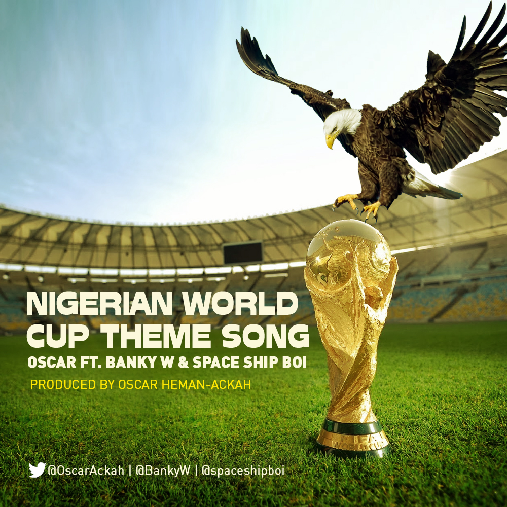 DOWNLOAD Mp3:Oscar - Nigerian World Cup Theme ft  Banky W & IBK