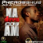 Pherowshuz – Na Devu 'Cos Am