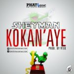 Sheyman – Kokan' Aye (Prod by V-Tek)