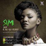 Simi – E No Go Funny + Tiff