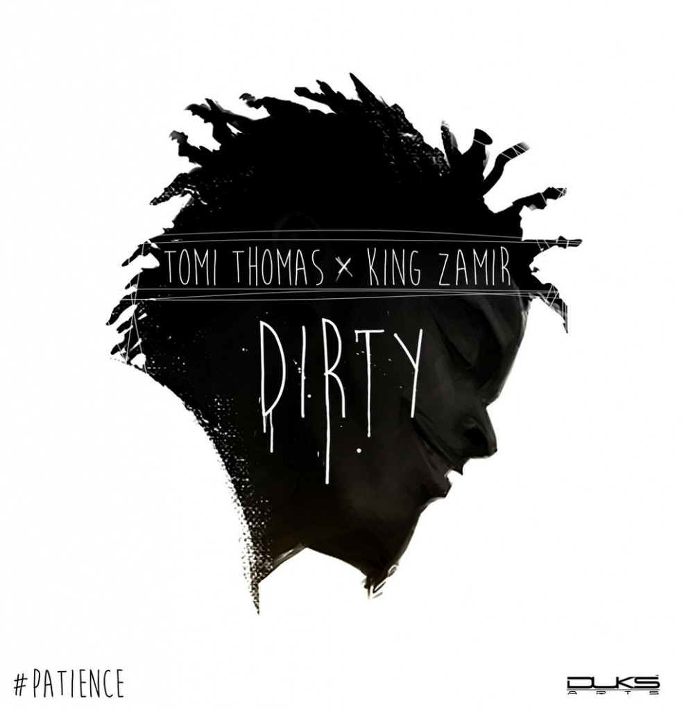 Tomi Thomas - Dirty ft. King Zamir -ART