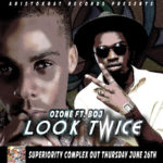 Ozone – Look Twice ft. BOJ (Prod by Leriq)