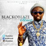 Blacko Blaze – Olowo + Dancia