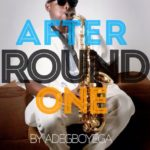 Adegboyega – After Round One (Prod by Fliptyce)