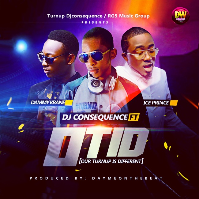 DJ Consequence - OTID (Our TurnUp Is Different) [ART]_tooXclusive.com