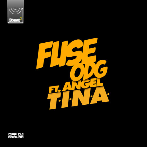 Fuse ODG - T. I. N. A ft. Angel-Art-tooXclusive.com