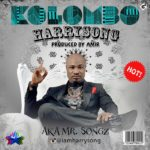 Harrysong a.k.a Mr Songz – Kolombo (Prod by Amir)