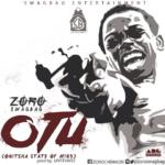 Zoro – OTU (Onitsha State of Mind)