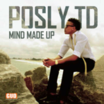 PoslyTD – Mind Made Up
