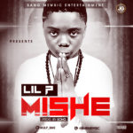 Lil P – Mishe (Prod by Echo)