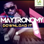 Maytronomy – Download It + Hey Mama