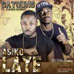 Sa-Young – Asiko Laye ft. Tunde Ednut