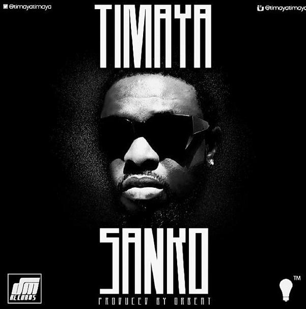 Timaya - Sanko-Art-tooXclusive.com