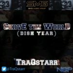 SMG Presents: TraQstarr – Serve The World