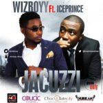 Wizboyy – Jacuzzi ft. Ice Prince
