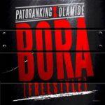 Patoranking & Olamide – Bora (Freestyle)