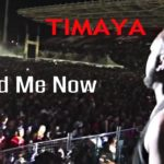 VIDEO: Timaya – Hold Me Now
