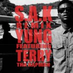 Yung – S.A.K (Remix) ft. Terry Tha Rapman