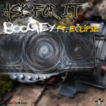 Boogey – Ask For It Ft. Eclipse