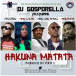 DJ Gosporella – Hakuna Matata ft. Provabs, Nikki Laoye, Ringtone Apoko & Innerman