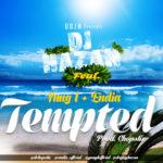 DJ Hazan – Tempted ft. Yung L & Endia (Prod by Chopstix)