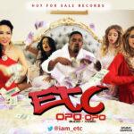 VIDEO: ETC – Opo Opo (Prod by Fliptyce)