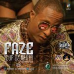 Faze – Your Daughter (Prod by Tyce)