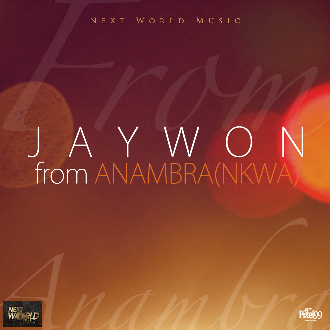 Jaywon - From Anambra (Nkwa)-Art-tooXclusive.com