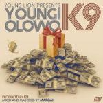 K9 – Youngi Olowo