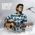 Korede Bello – Cold Outside (Prod by Don Jazzy)