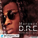 Marques – D.R.E (Dopest Rapper Ever)