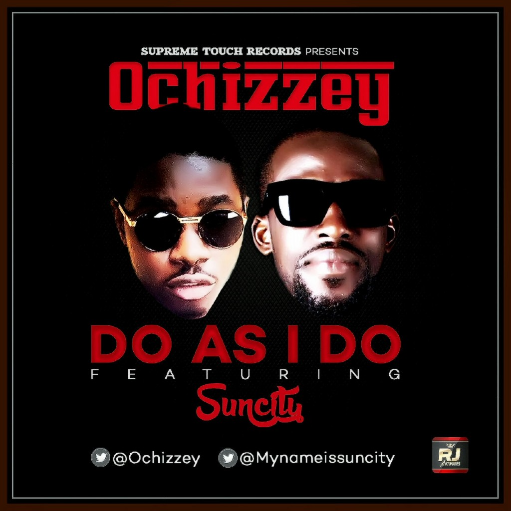 Ochizzey - Do As I Say Ft Suncity art