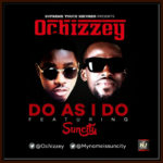 Ochizzey – Do As I Do ft. SunCity