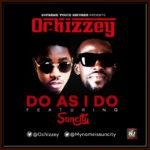 Ochizzey – Do As I Do ft. SunCity