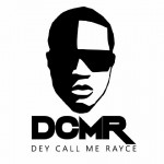 "Rayce Releases ""DCMR"" EP. Tracklist"