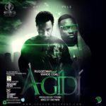 Ruggedman –  Agidi ft. Wande Coal (Prod by Tyrone)
