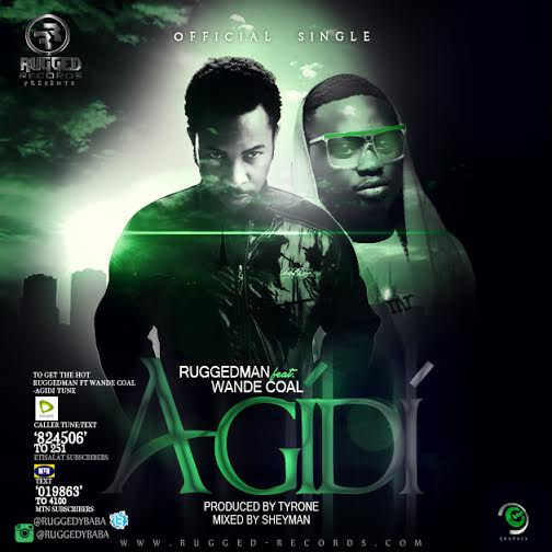 Mp3 Download Agidi ft. Wande Coal (Prod by Tyrone)