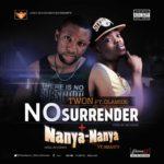 Twon – No Surrender ft. Olamide