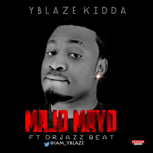 Yblaze Kidda - Majo Mayo ft. Dr Jazz-Art-tooXclusive.com