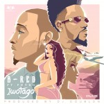 B-Red ft. Phyno – Iwotago (Prod. DJ Coublon)
