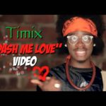 VIDEO: Timix – Dash Me Love