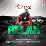 Fame – Relax (Prod. by Micheal Excel)