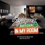 2Shotz – In My Room Ft. Ruffcoin